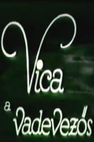Vica, a vadevezős