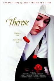 История святой Терезы из Лизье / Thérèse: The Story of Saint Thérèse of Lisieux