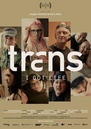 Trans – I Got Life (2021)