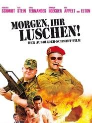 Morgen, ihr Luschen! Der Ausbilder-Schmidt-Film