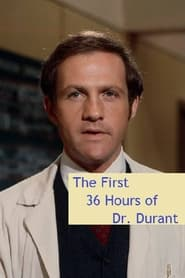 The First 36 Hours of Dr. Durant