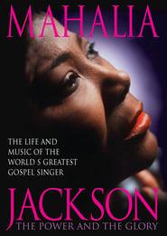 Mahalia Jackson: The Power and the Glory 1997