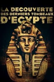 La découverte des derniers tombeaux d'Egypte 2021