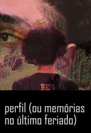 perfil (ou memórias no último feriado) (2021)