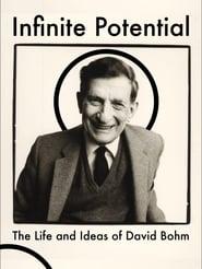 Infinite Potential: The Life & Ideas of David Bohm