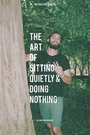 The Art of Sitting Quietly and Doing Nothing