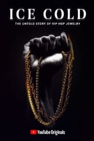 Ice Cold: The Untold Story of Hip Hop Jewelry 2020