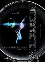 Interpreters: a C & Earth Chronicle - quantum 1 : The Movie | Watch Movies Online