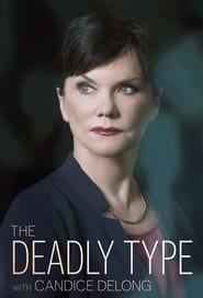 THE DEADLY TYPE WITH CANDICE DELONG - Season 1