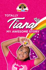 Totally Tiana My Amazing Story (2020)