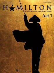 Watch Hamilton - The Musical (Act 1) 2015 Free Online