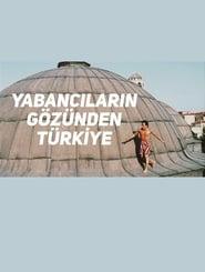 مشاهدة فيلم Yabancıların Gözünden Türkiye مترجم