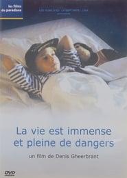 La vie est immense et pleine de dangers