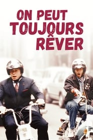 On peut toujours rêver (1991)