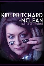 Kiri Pritchard-McLean: Hysterical Woman 2017