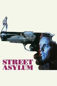 Street Asylum (1990)