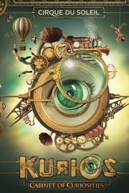Cirque du Soleil: Kurios - Cabinet of Curiosities 2018