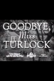 Goodbye, Miss Turlock (1948)