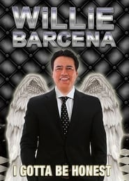 Willie Barcena: I Gotta Be Honest streaming