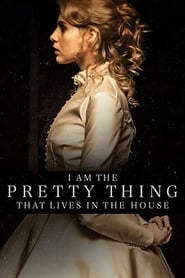 I Am the Pretty Thing That Lives in the House [2016]