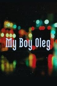 My Boy Oleg (2018) Online Cały Film Lektor PL
