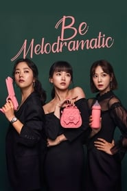 Be Melodramatic 1×6