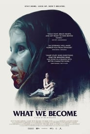 Nonton Movie What We Become (2016)