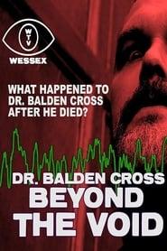 Dr. Balden Cross: Beyond The Void