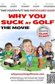 Why You Suck at Golf: The Movie (2020)