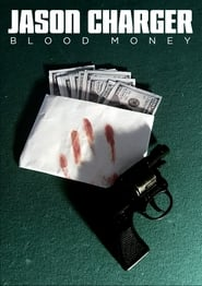 Jason Charger: Blood Money [2019]