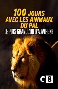 100 jours avec les animaux du Pal : le plus grand zoo d'Auvergne (2020)