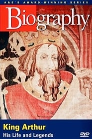 King Arthur: His Life and Legends