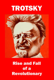 Regarder Trotsky: Rise and Fall of a Revolutionary