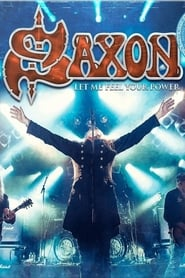 Regarder Saxon: Let Me Feel Your Power