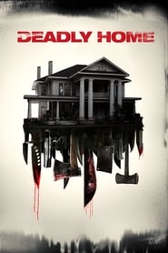 Deadly Home [2016]