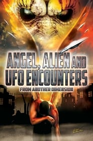 Angel, Alien and UFO Encounters from Another Dimension (2012) Online Lektor CDA Zalukaj