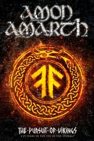 Poster Amon Amarth: The Pursuit of Vikings: 25 Years In The Eye of the Storm 2018