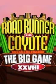 Big Game XXVIII: Road Runner vs. Coyote 2000