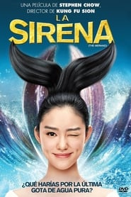 La Sirena (2016) | The Mermaid | Mei ren yu