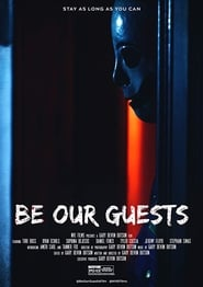 مشاهدة فيلم Be Our Guests مترجم