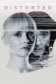 Distorted (2018) Full Movie Watch Online Free