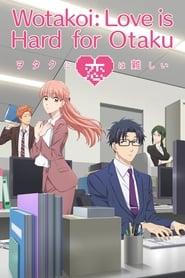 Wotakoi: Love is Hard for Otaku-Azwaad Movie Database