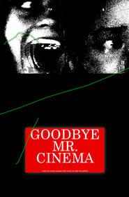 Goodbye Mr. Cinema (2021) YIFY