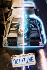 OUTATIME: Saving the DeLorean Time Machine (2015)