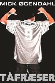 Mick Øgendahl: Tåfræser 2004
