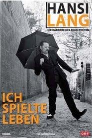 Hansi Lang - Ich Spielte Leben - Die Karriere des Rock Poeten 2007