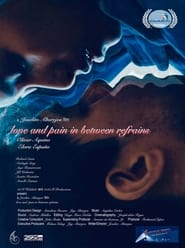 Watch Love And Pain in Between Refrains (2021)