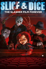Slice and Dice: The Slasher Film Forever (2012)