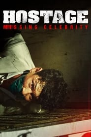 Hostage: Missing Celebrity (2021) Korean Action, Thriller    480p, 720p, 1080p HDRip    ESub