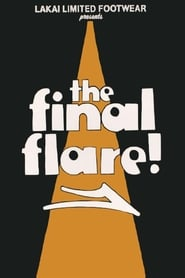 The Final Flare 2008